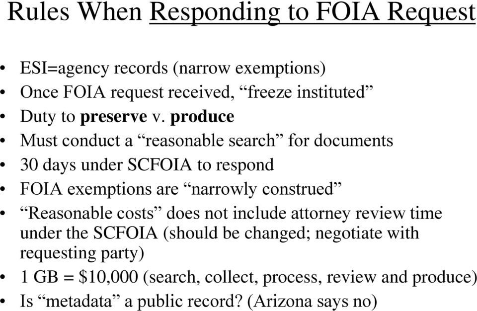 produce Must conduct a reasonable search for documents 30 days under SCFOIA to respond FOIA exemptions are narrowly construed