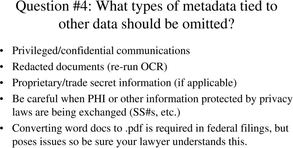 information (if applicable) Be careful when PHI or other information protected by privacy laws are