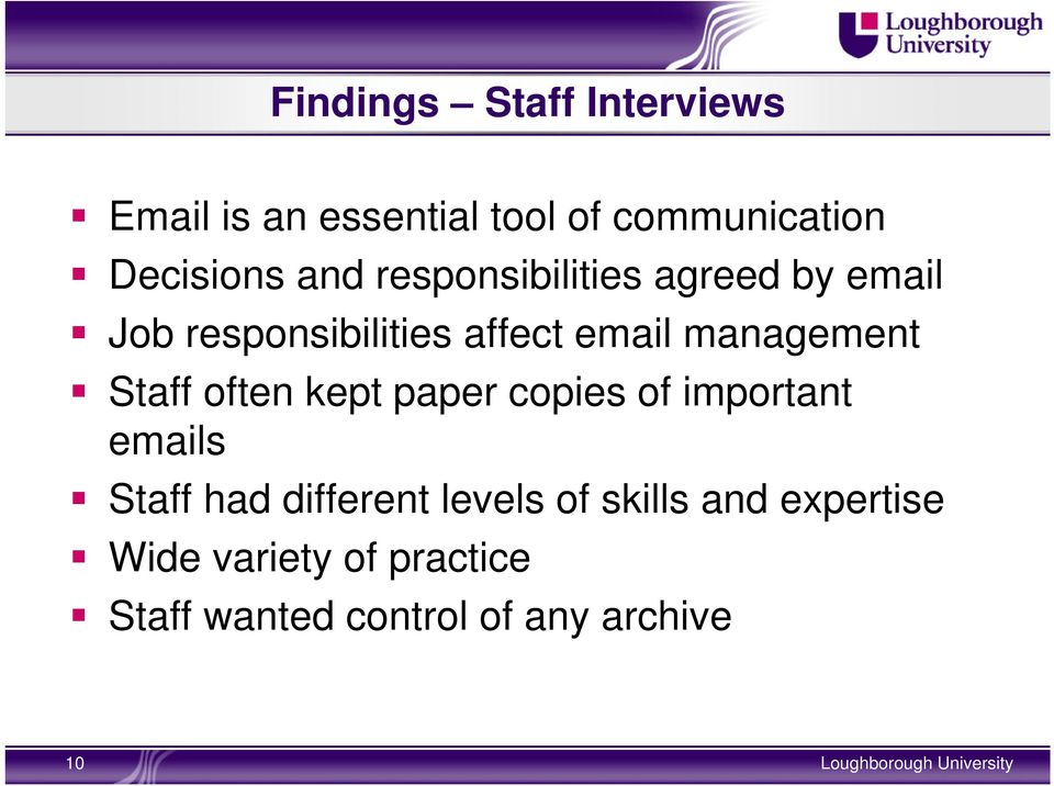 Staff often kept paper copies of important emails Staff had different levels of