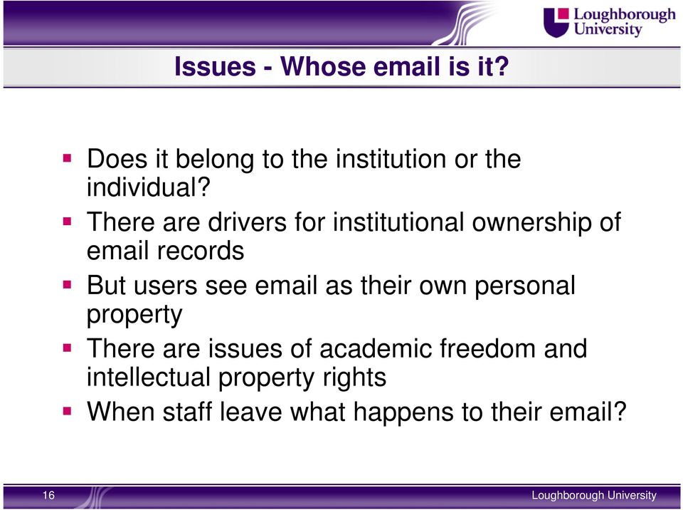 There are drivers for institutional ownership of email records But users see