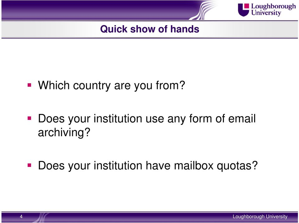 Does your institution use any form