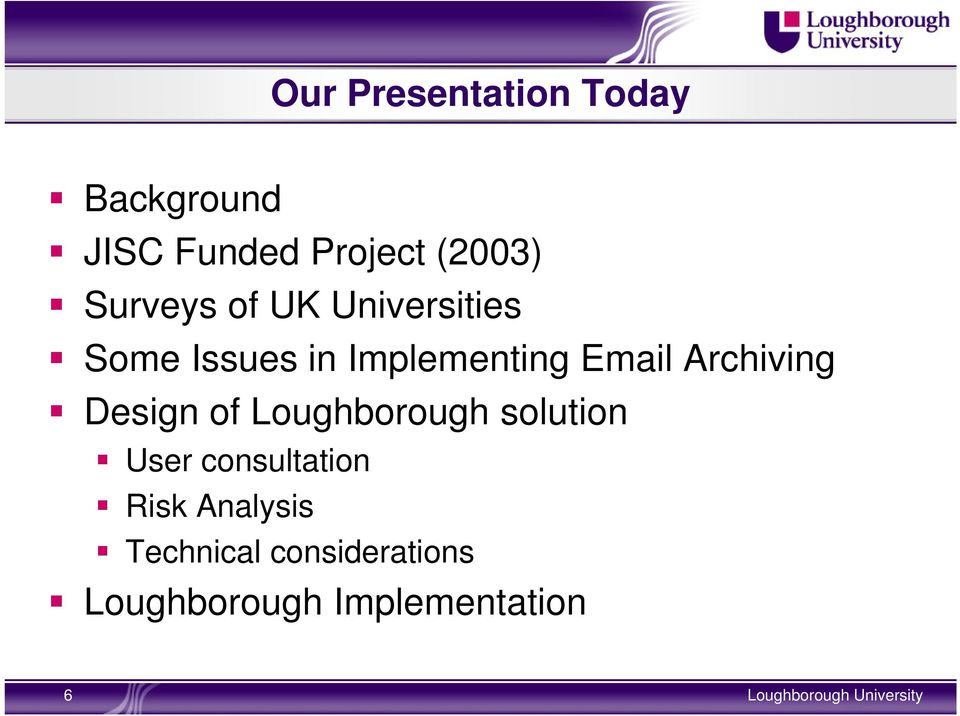 Archiving Design of Loughborough solution User consultation