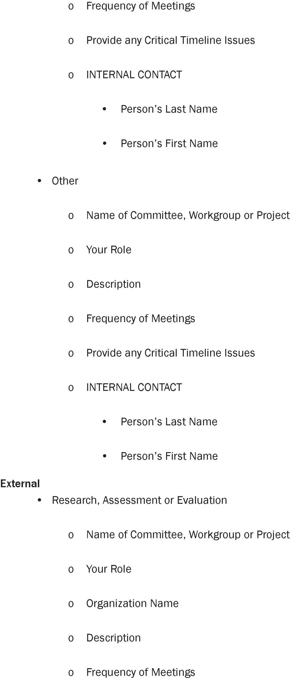 Critical Timeline Issues INTERNAL CONTACT External Research, Assessment or Evaluation Name
