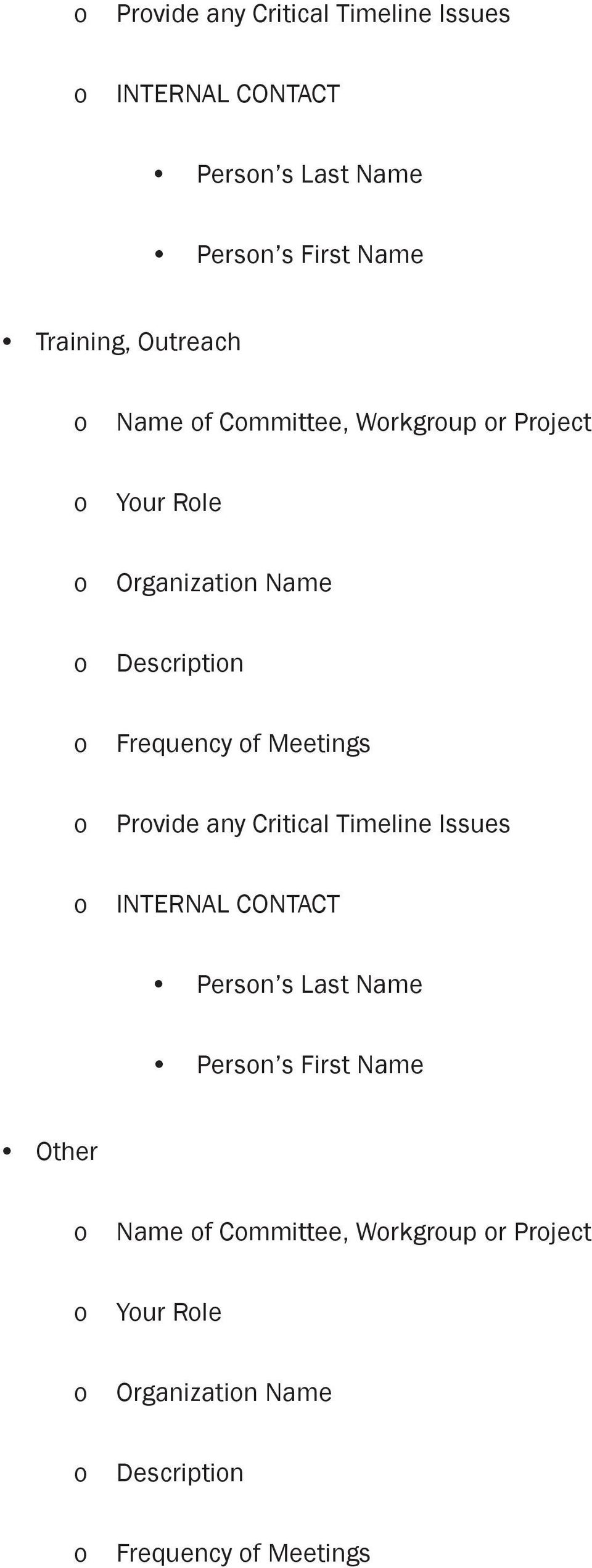 of Meetings Provide any Critical Timeline Issues INTERNAL CONTACT Other Name of  of