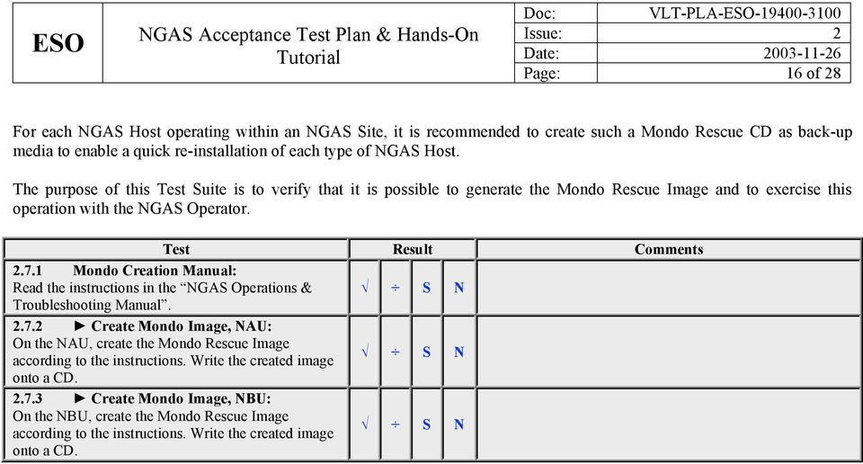 1 Mondo Creation Manual: Read the instructions in the NGAS Operations & Troubleshooting Manual. 2.7.