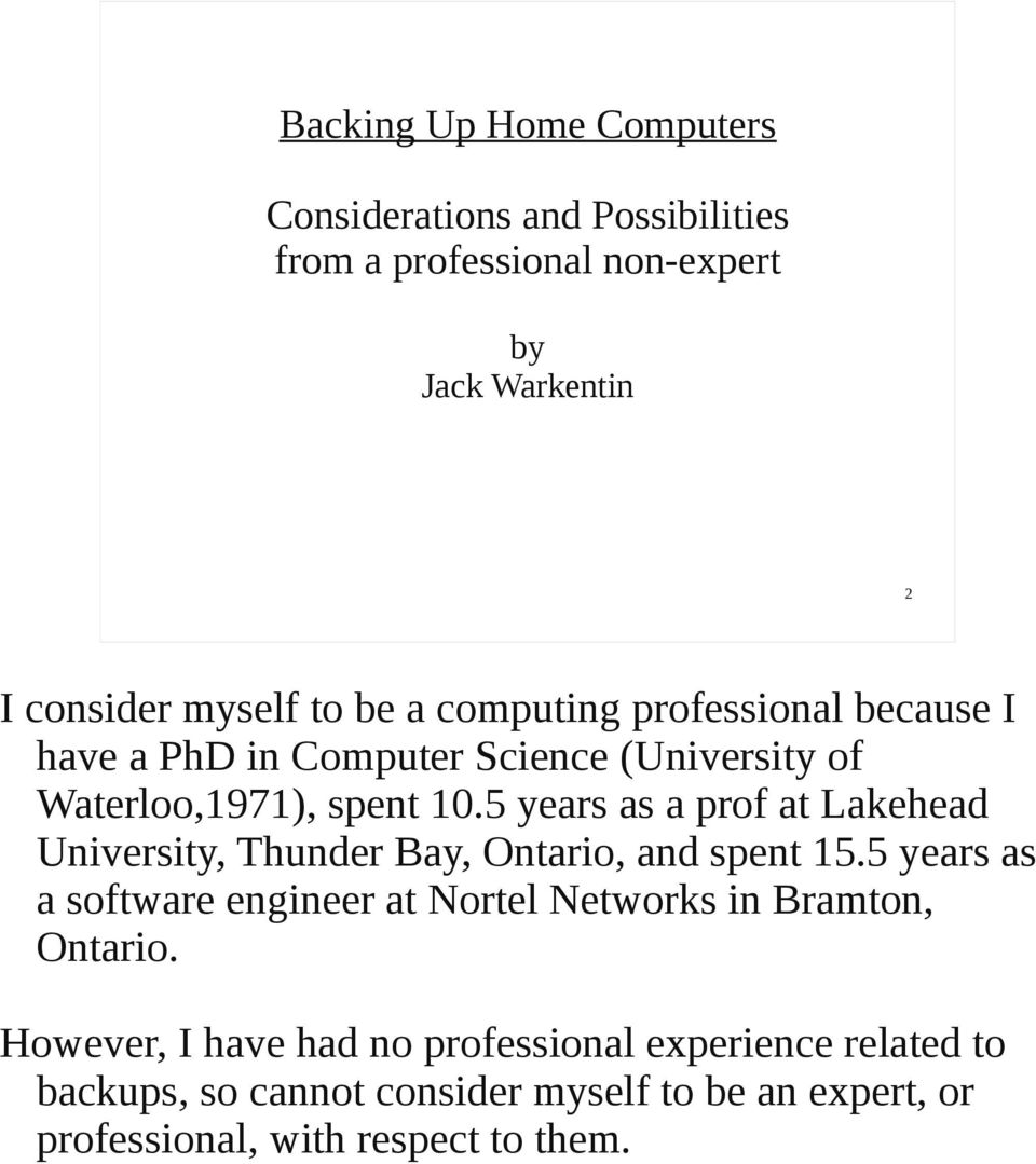 5 years as a prof at Lakehead University, Thunder Bay, Ontario, and spent 15.
