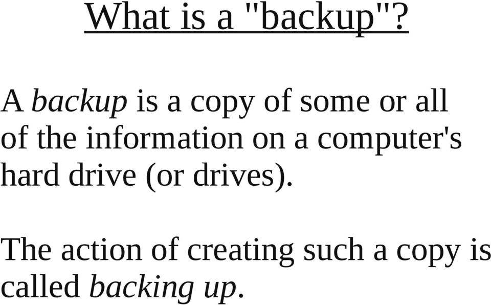 information on a computer's hard drive (or