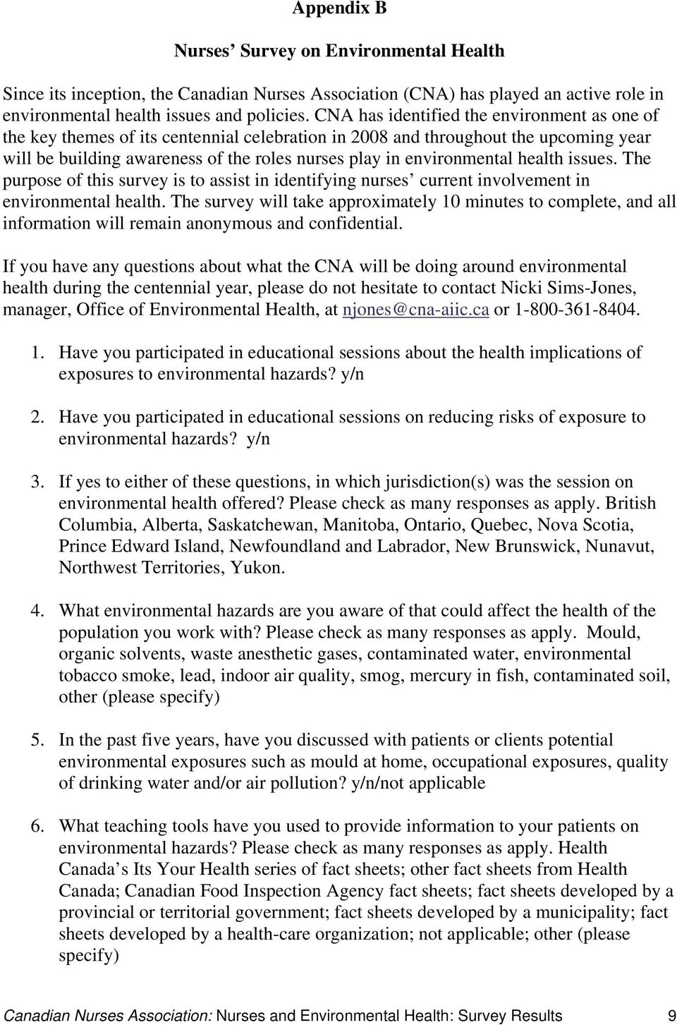 health issues. The purpose of this survey is to assist in identifying nurses current involvement in environmental health.