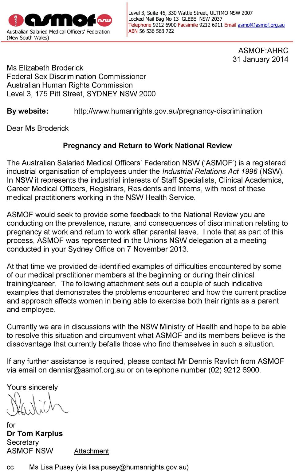 au ABN 56 536 563 722 Ms Elizabeth Broderick Federal Sex Discrimination Commissioner Australian Human Rights Commission Level 3, 175 Pitt Street, SYDNEY NSW 2000 ASMOF:AHRC 31 January 2014 By