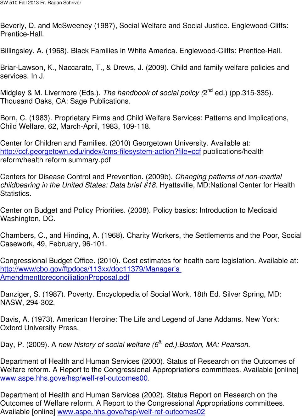Thousand Oaks, CA: Sage Publications. Born, C. (1983). Proprietary Firms and Child Welfare Services: Patterns and Implications, Child Welfare, 62, March-April, 1983, 109-118.