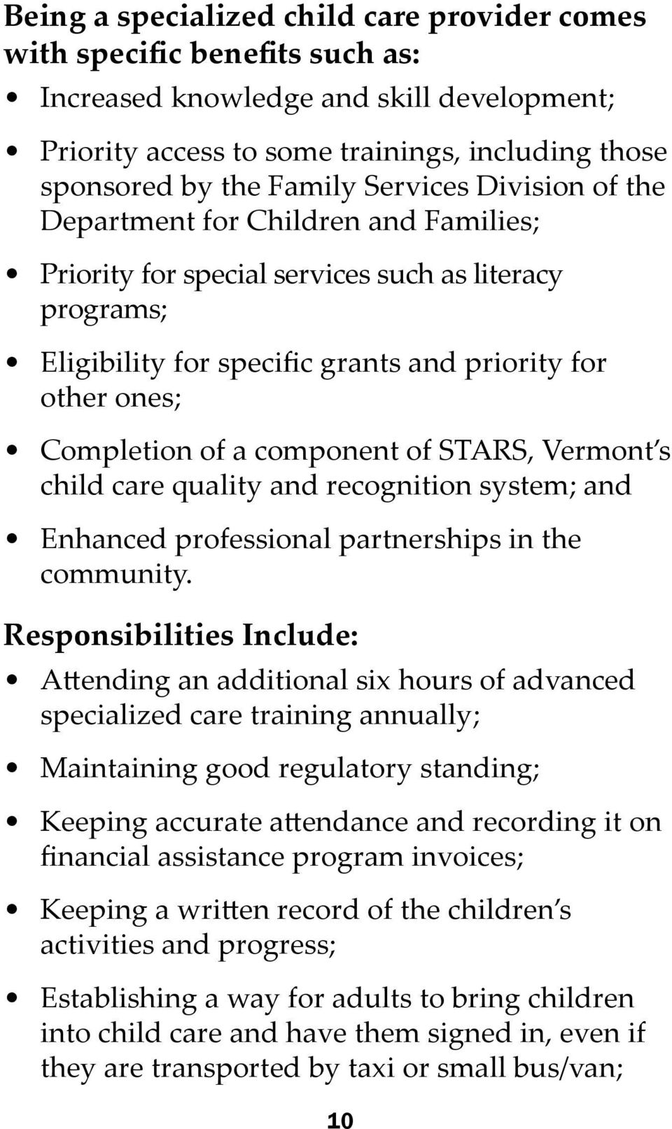 component of STARS, Vermont s child care quality and recognition system; and Enhanced professional partnerships in the community.