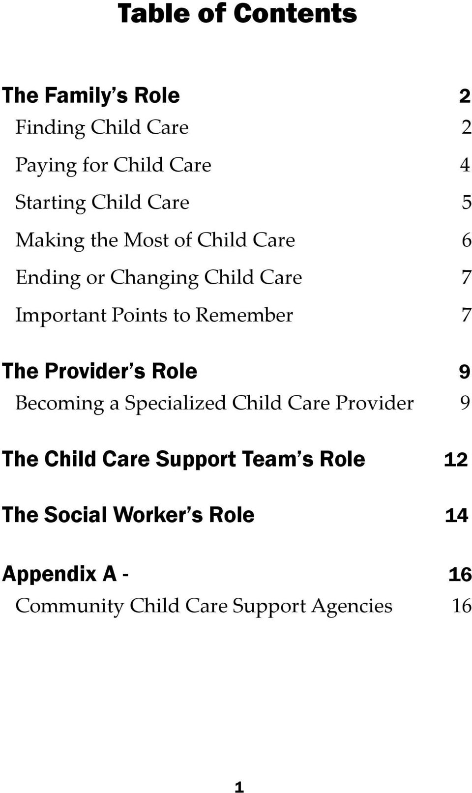 Remember 7 The Provider s Role 9 Becoming a Specialized Child Care Provider 9 The Child Care
