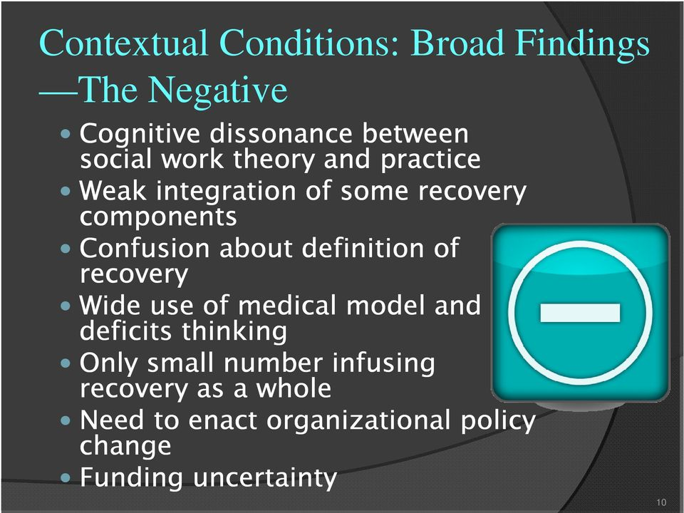 definition of recovery Wide use of medical model and deficits thinking Only small number