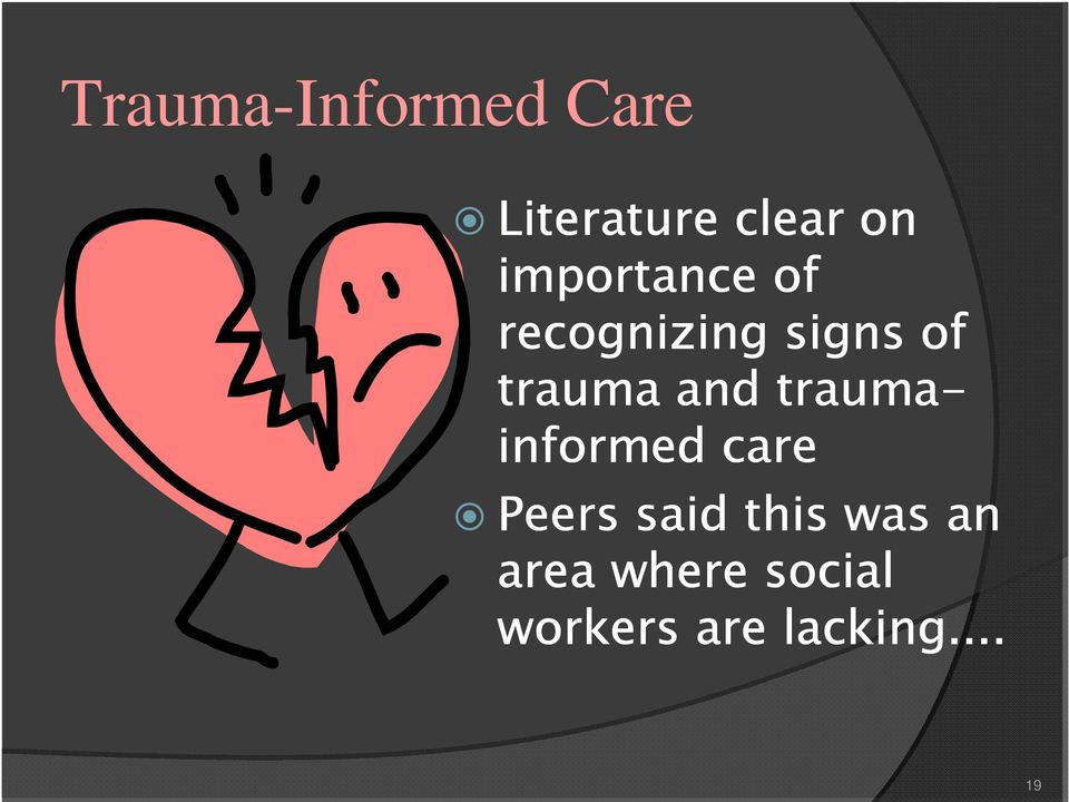 and trauma- informed care Peers said this
