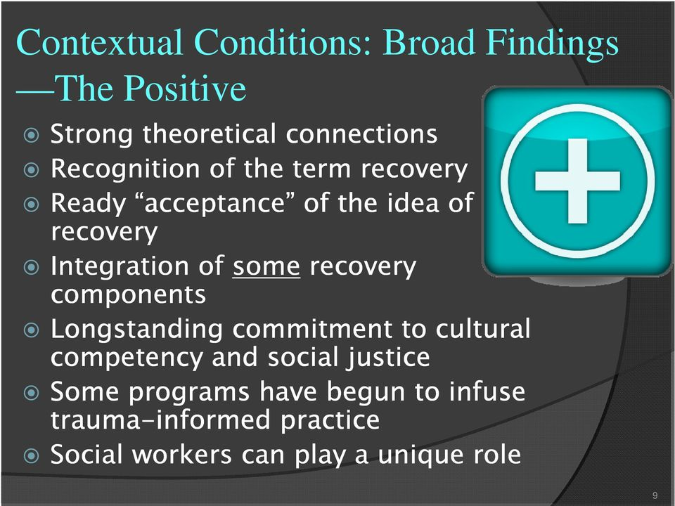 Integration of some recovery components Longstanding commitment to cultural competency and
