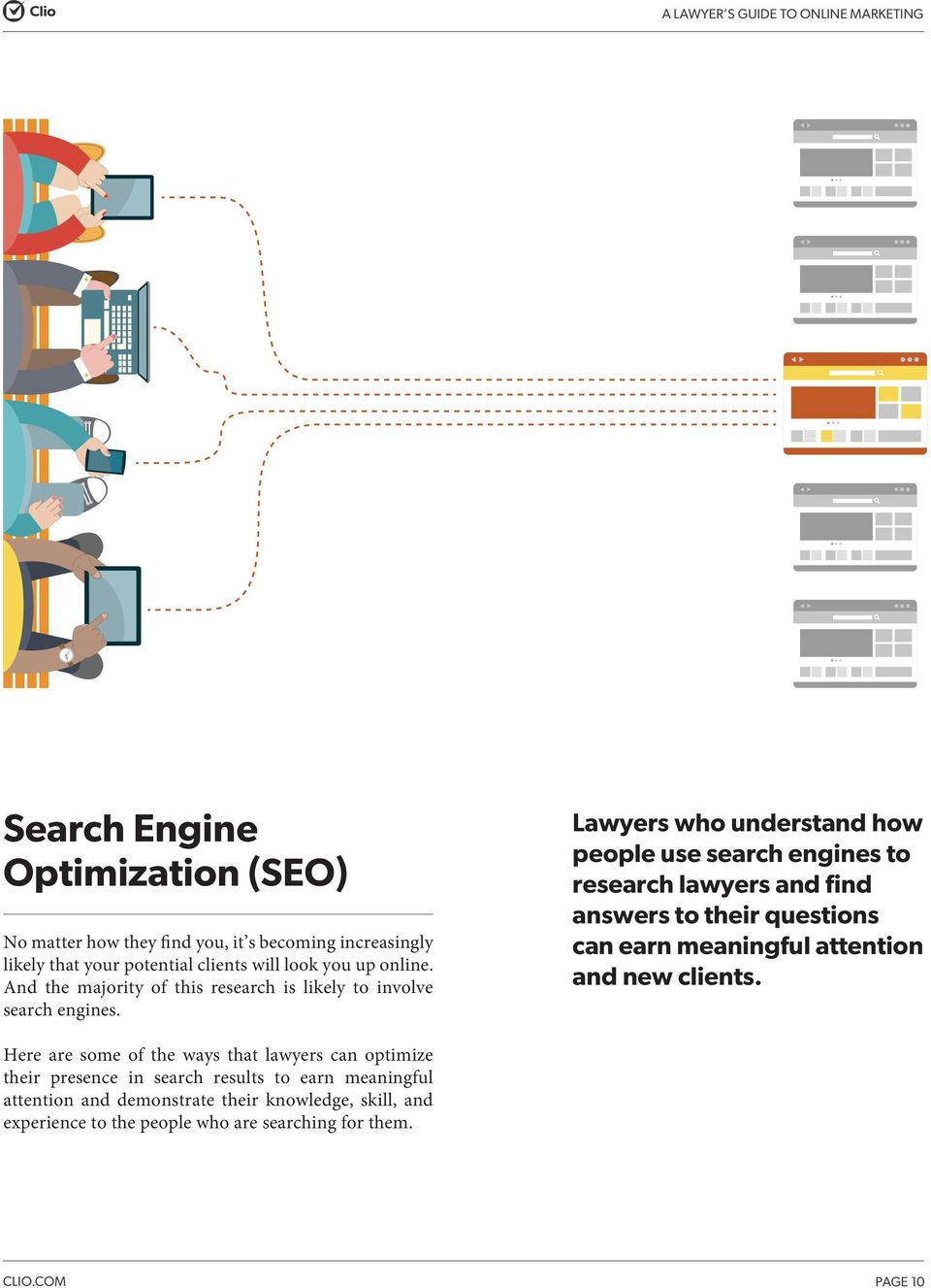 Lawyers who understand how people use search engines to research lawyers and find answers to their questions can earn meaningful attention and new