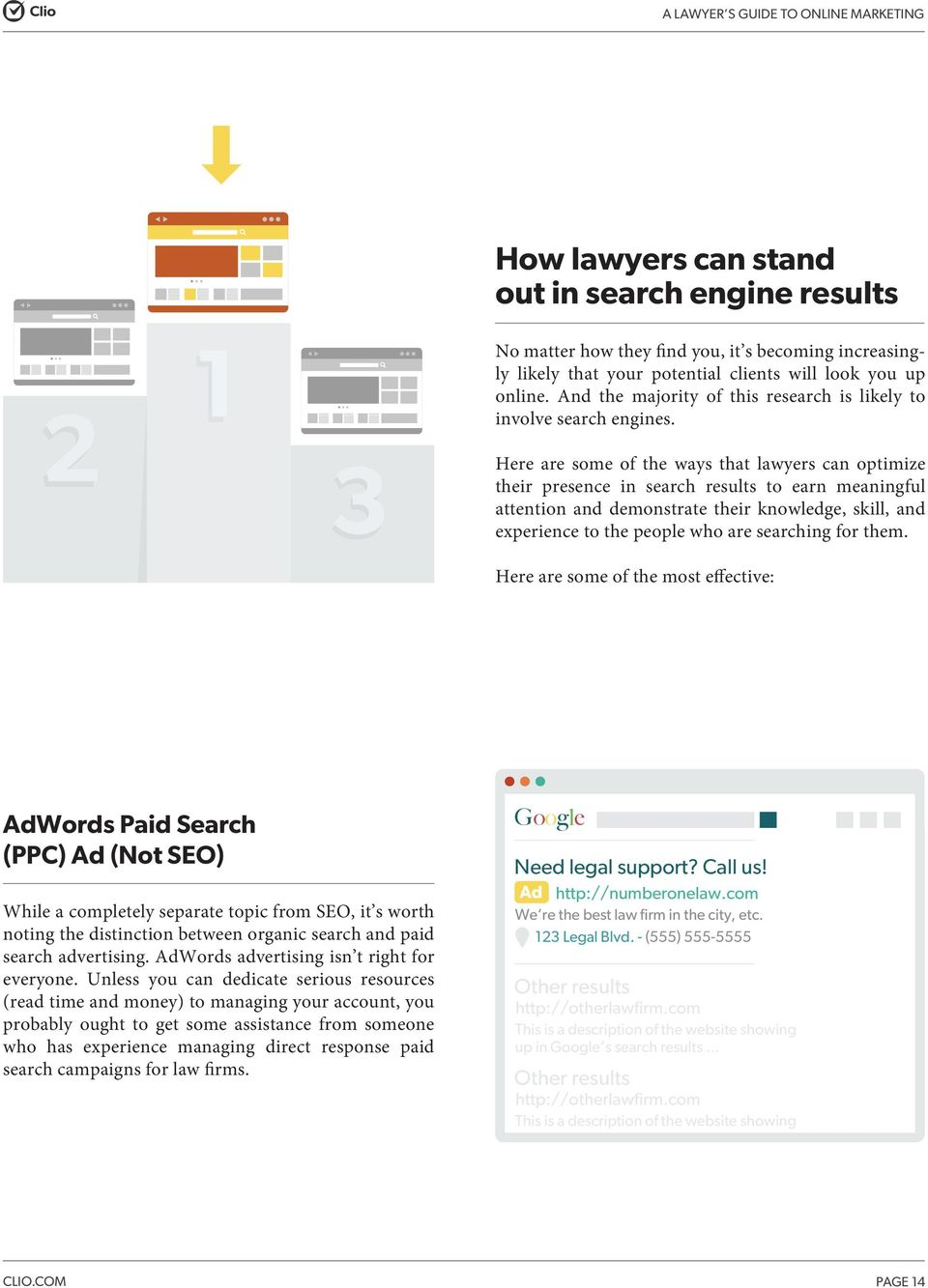 Here are some of the ways that lawyers can optimize their presence in search results to earn meaningful attention and demonstrate their knowledge, skill, and experience to the people who are