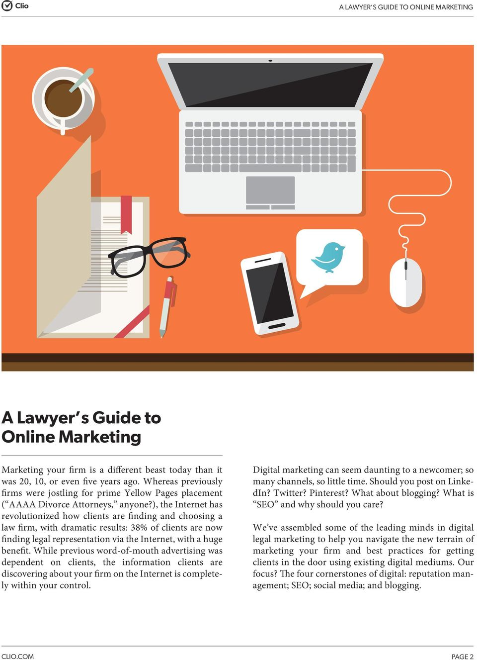 ), the Internet has revolutionized how clients are finding and choosing a law firm, with dramatic results: 38% of clients are now finding legal representation via the Internet, with a huge benefit.
