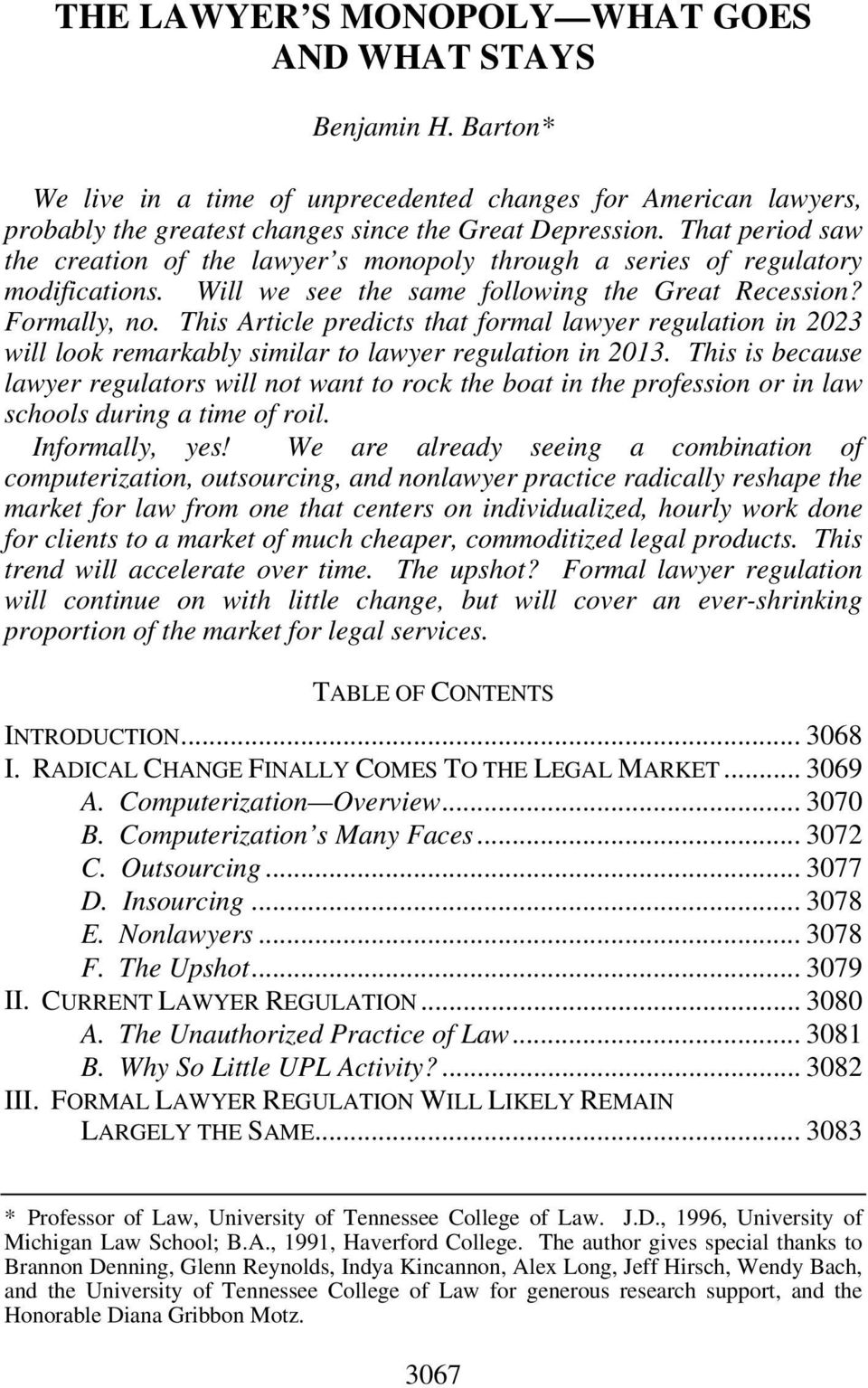 This Article predicts that formal lawyer regulation in 2023 will look remarkably similar to lawyer regulation in 2013.