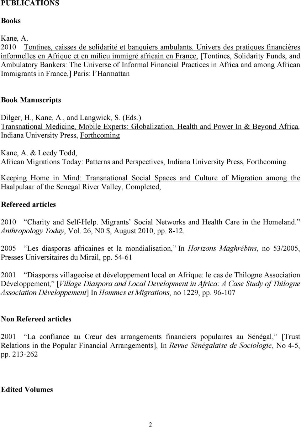 Africa and among African Immigrants in France,] Paris: l Harmattan Book Manuscripts Dilger, H., Kane, A., and Langwick, S. (Eds.).