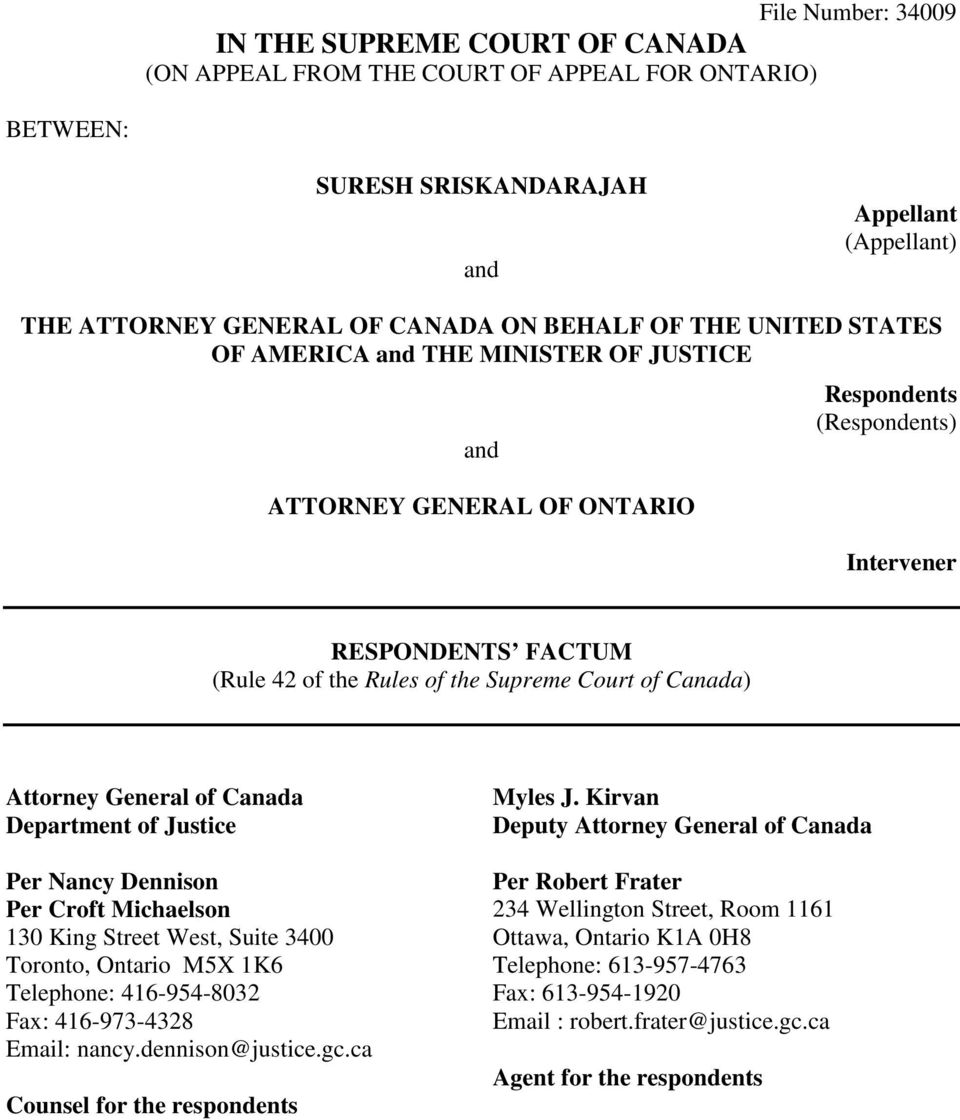 Attorney General of Canada Department of Justice Per Nancy Dennison Per Croft Michaelson 130 King Street West, Suite 3400 Toronto, Ontario M5X 1K6 Telephone: 416-954-8032 Fax: 416-973-4328 Email: