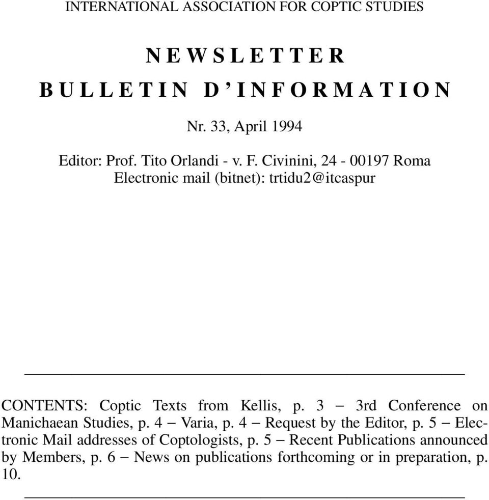 Civinini, 24-00197 Roma Electronic mail (bitnet): trtidu2@itcaspur CONTENTS: Coptic Texts from Kellis, p.