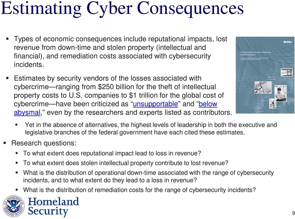 companies to $1 trillion for the global cost of cybercrime have been criticized as unsupportable and below abysmal, even by the researchers and experts listed as contributors.