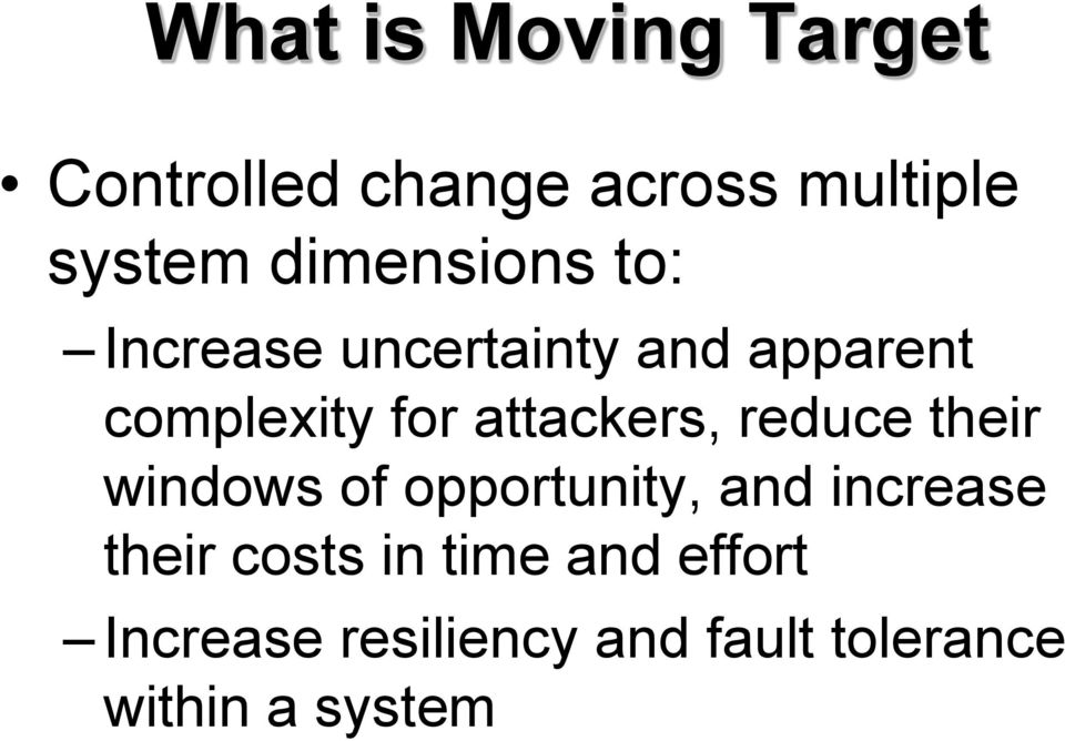 attackers, reduce their windows of opportunity, and increase their