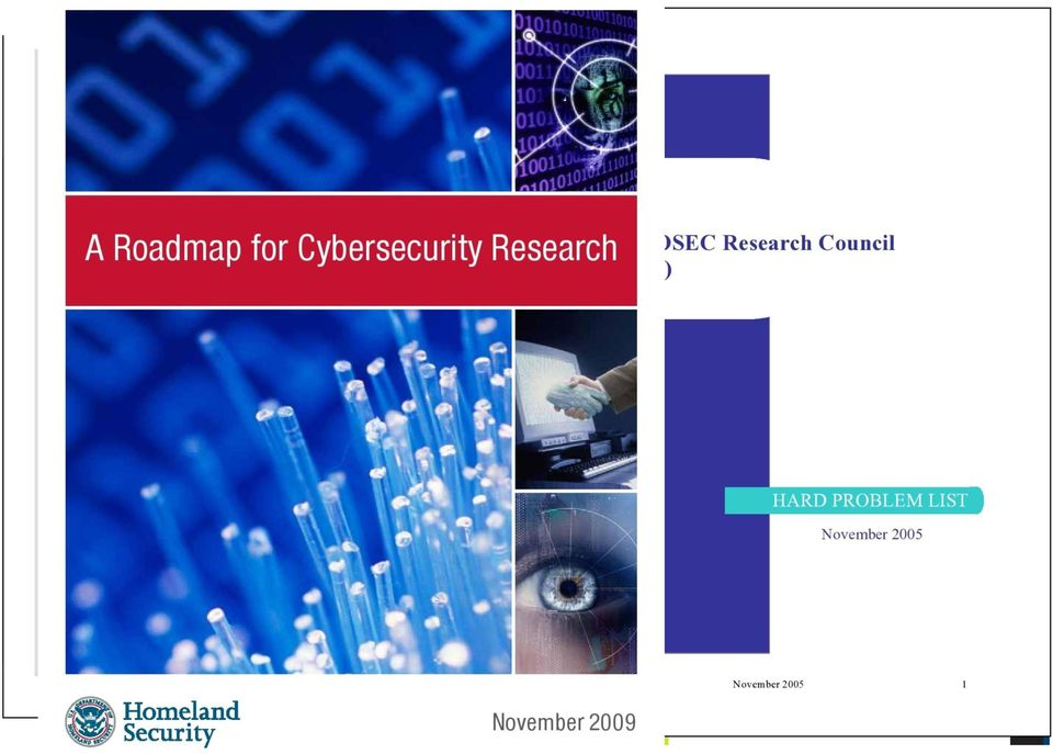 Assurance R&D 2003 2004 2005 2006 2007 2008 2009 CRA: Grand Challenges In Trustworthy Computing IRC: