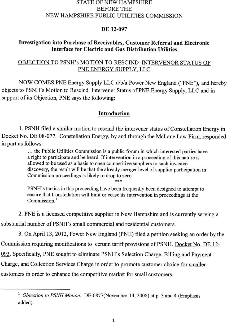 s Motion to Rescind Intervener Status of PNE Energy Supply, LLC and in support of its Objection, PNE says the following: Introduction 1.