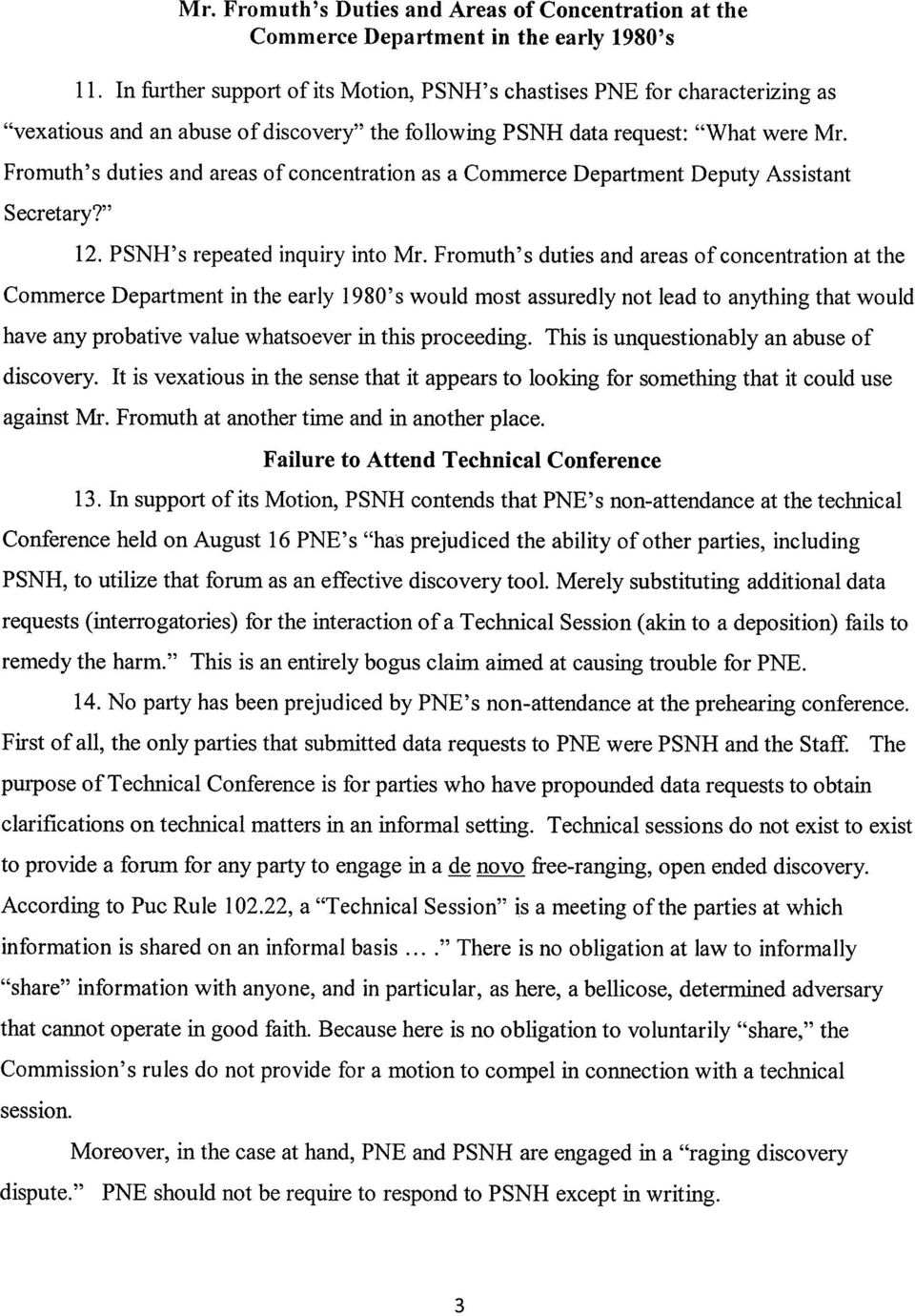 Fromuth s duties and areas of concentration as a Commerce Department Deputy Assistant Secretary? 12. PSNH s repeated inquiry into Mr.