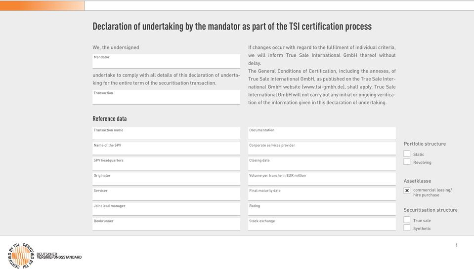 The General Conditions of Certification, including the annexes, of True Sale International GmbH, as published on the True Sale International GmbH website (www.tsi-gmbh.de), shall apply.
