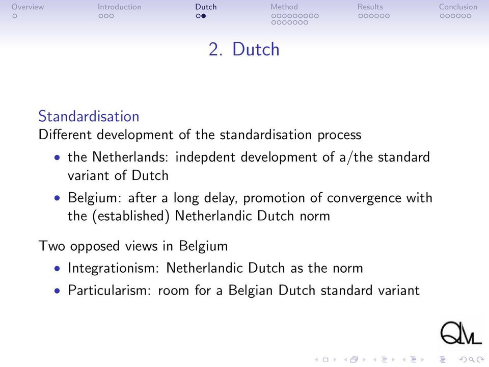 of convergence with the (established) Netherlandic Dutch norm Two opposed views in Belgium