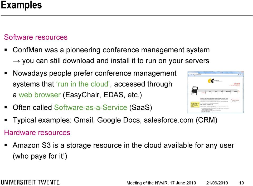 EDAS, etc.) Often called Software-as-a-Service (SaaS) Typical examples: Gmail, Google Docs, salesforce.