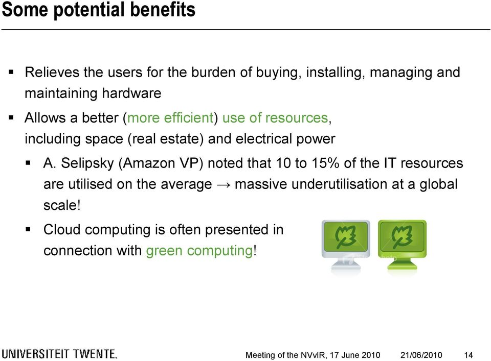 Selipsky (Amazon VP) noted that 10 to 15% of the IT resources are utilised on the average massive underutilisation at