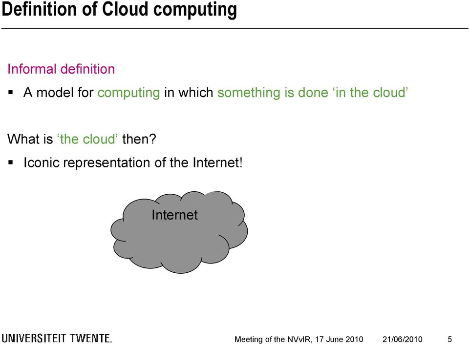 What is the cloud then?