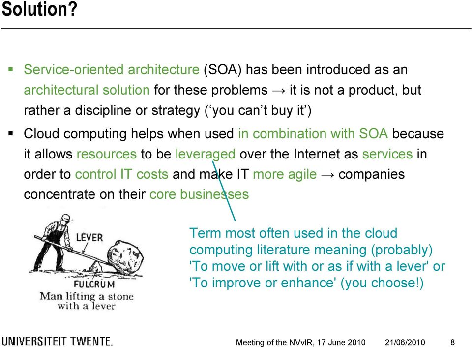 strategy ( you can t buy it ) Cloud computing helps when used in combination with SOA because it allows resources to be leveraged over the Internet as