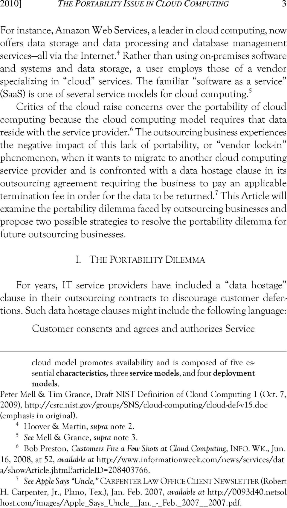 The familiar software as a service (SaaS) is one of several service models for cloud computing.