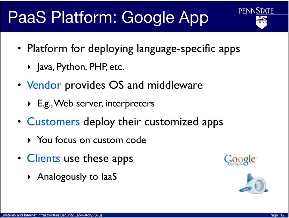 , Web server, interpreters Customers deploy their customized apps