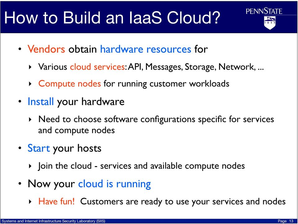 .. Compute nodes for running customer workloads Install your hardware Need to choose software