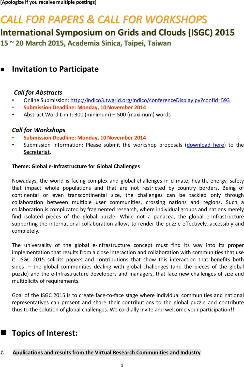 confid=593 Submission Deadline: Monday, 10 November 2014 Abstract Word Limit: 300 (minimum)~500 (maximum) words Call for Workshops Submission Deadline: Monday, 10 November 2014 Submission