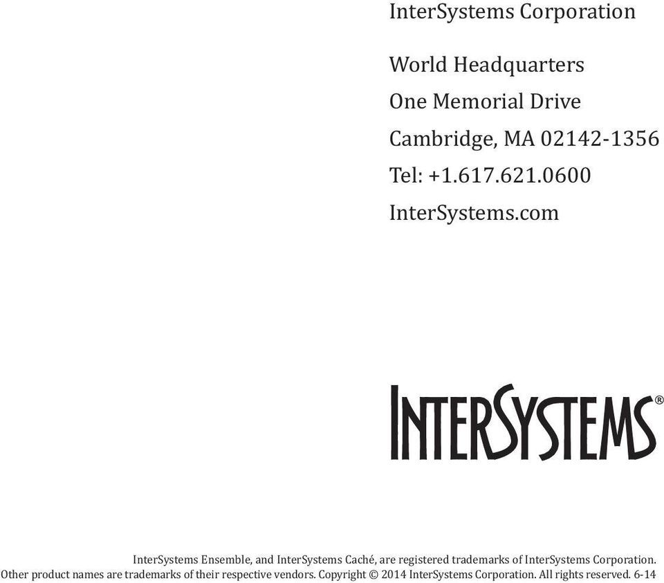 com Intersystems ensemble, and Intersystems Caché, are registered trademarks of