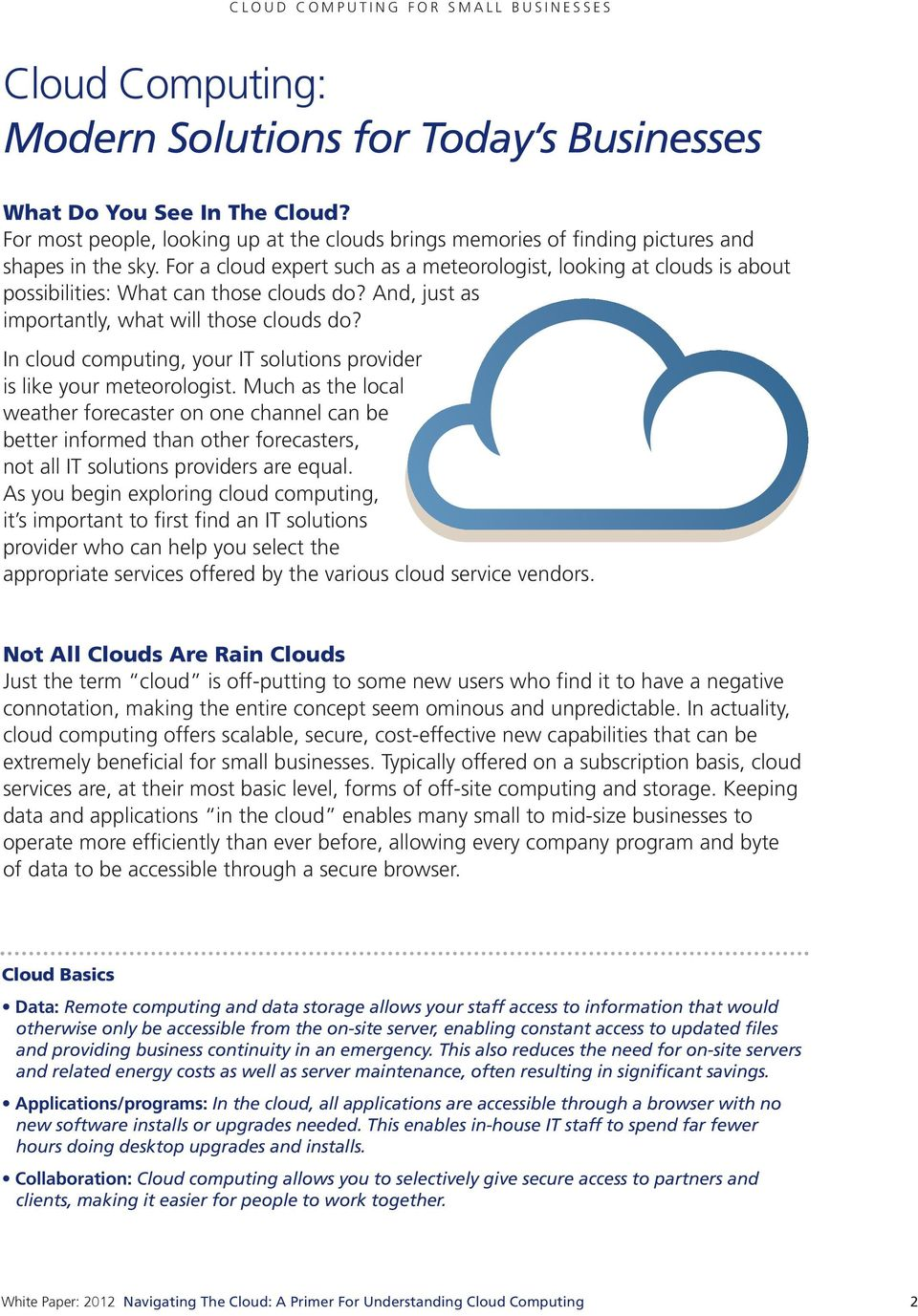In cloud computing, your IT solutions provider is like your meteorologist.