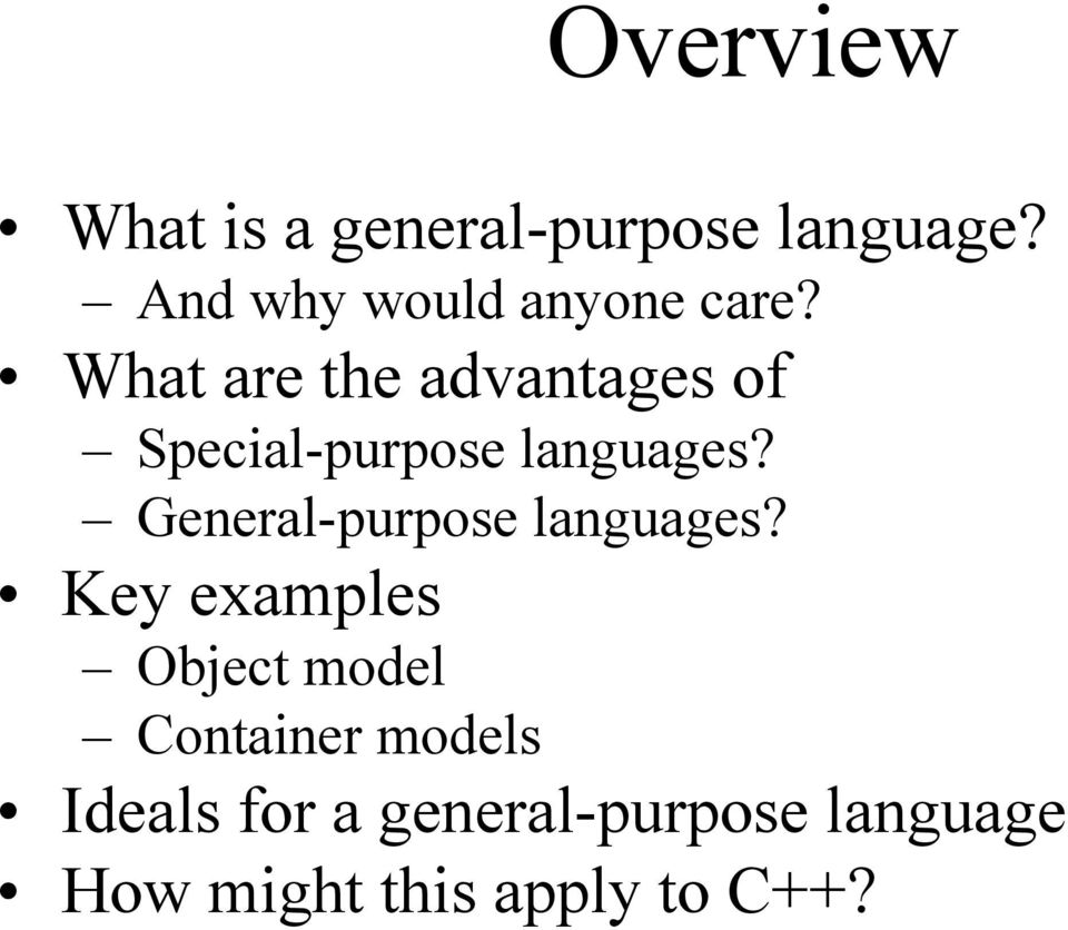 What are the advantages of Special-purpose languages?