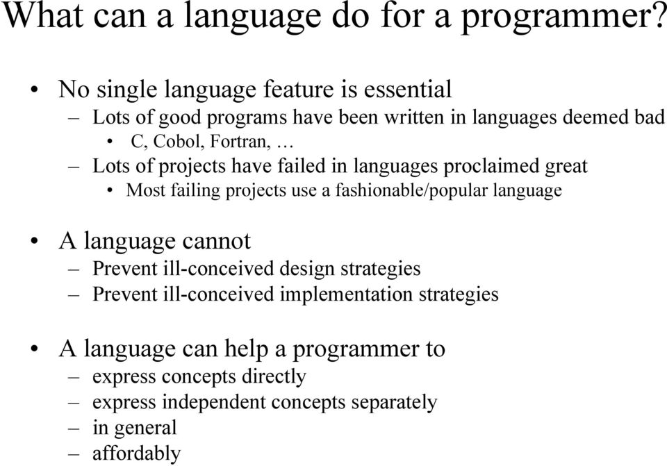 of projects have failed in languages proclaimed great Most failing projects use a fashionable/popular language A language