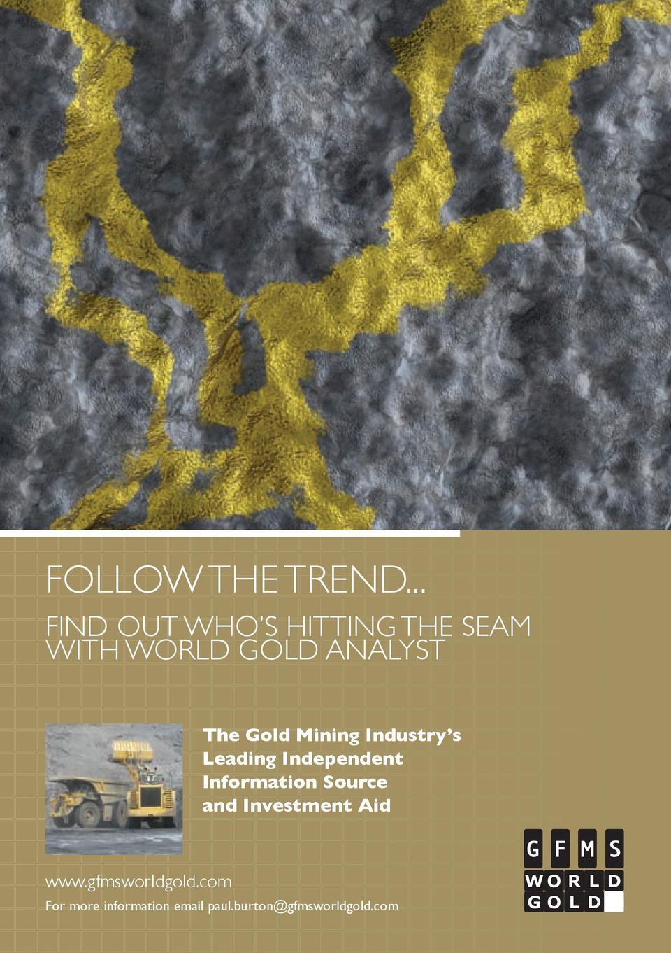 Gold Mining Industry s Leading Independent Information Source