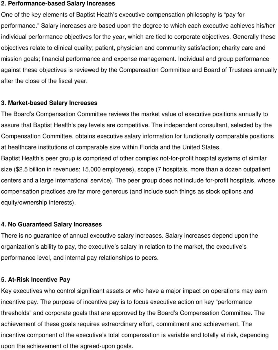 Generally these objectives relate to clinical quality; patient, physician and community satisfaction; charity care and mission goals; financial performance and expense management.
