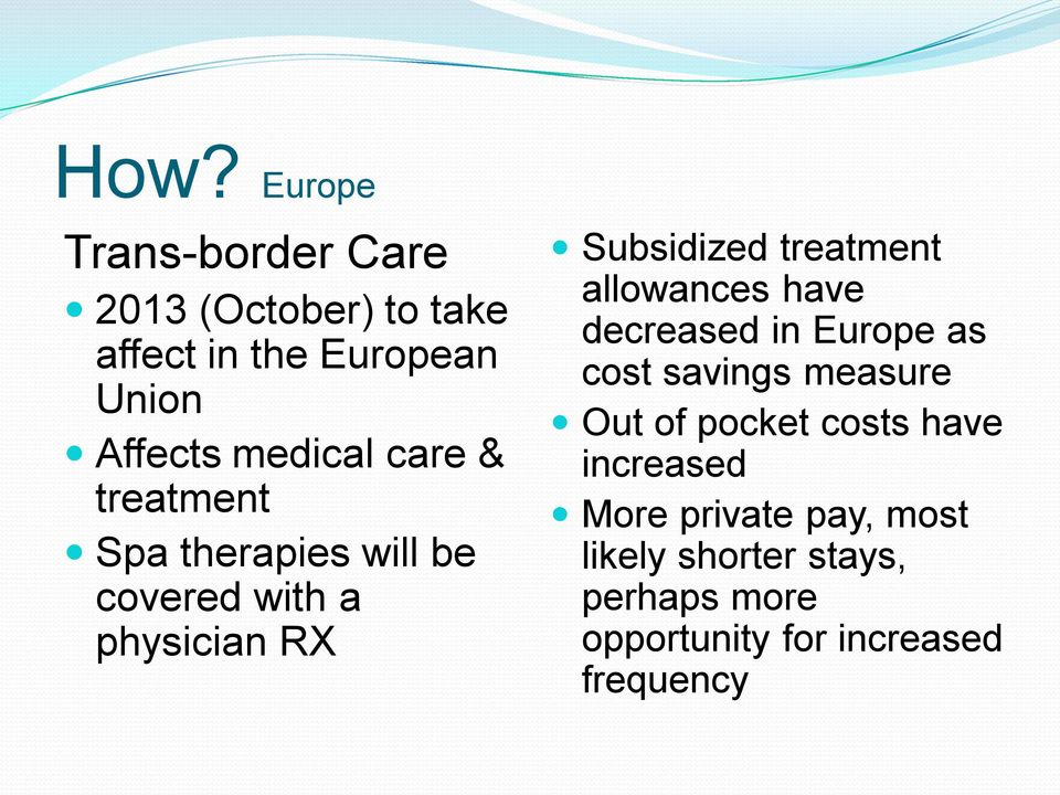 treatment allowances have decreased in Europe as cost savings measure Out of pocket costs