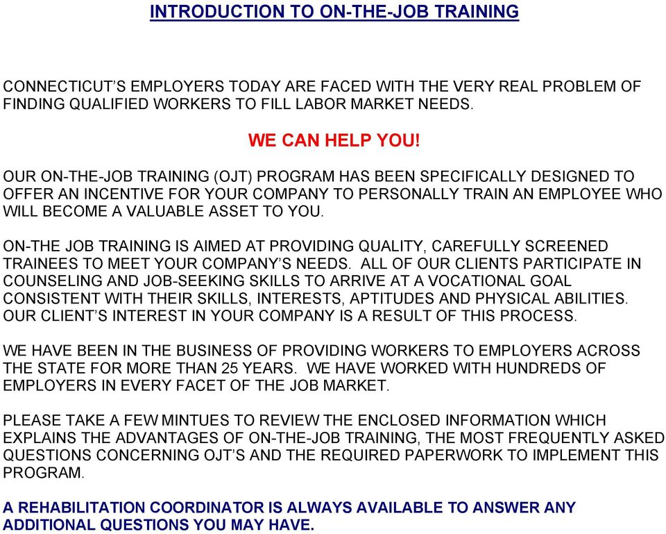 ON-THE JOB TRAINING IS AIMED AT PROVIDING QUALITY, CAREFULLY SCREENED TRAINEES TO MEET YOUR COMPANY S NEEDS.