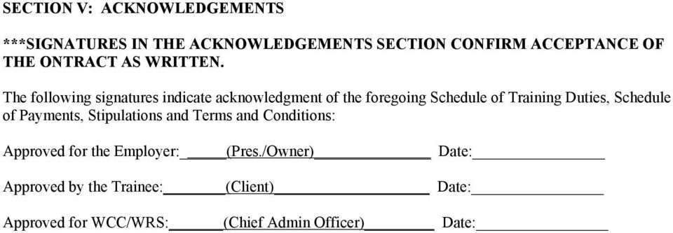 The following signatures indicate acknowledgment of the foregoing Schedule of Training Duties,